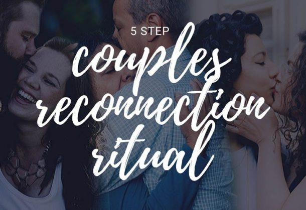 5 Step Couples Reconnection Ritual